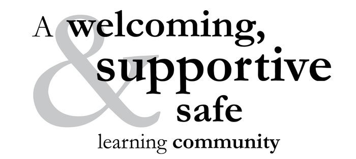 A welcoming, supportive safe learning community